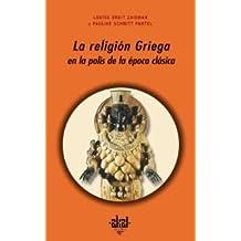 La religión griega en la polis de la época clásica (Universitaria)