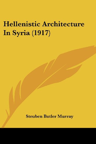 Hellenistic Architecture in Syria (1917)