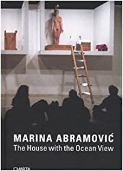 Marina Abramovic: The House With the Ocean View by Marina Abramovic (2004-01-02)