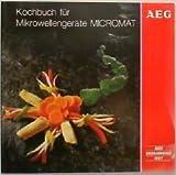 Kochbuch für Mikrowellengeräte Micromat AEG.