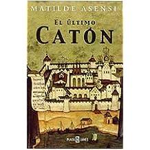 El Ultimo Caton by Matilde Asensi (2005-03-30)