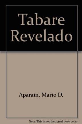 Tabare revelado/Tabare Revealed por Mario Delgado Aparain