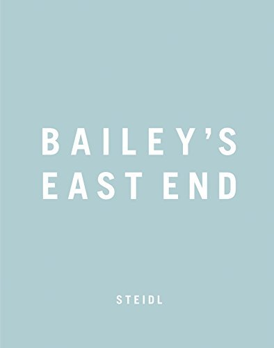 Bailey's East End: Written by David Bailey, 2014 Edition, (Slp) Publisher: Steidl [Paperback]