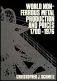 World Non-ferrous Metal Production and Prices, 1700-1976 por Christopher J. Schmitz