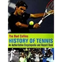Bud Collins History of Tennis: An Authoritative Encyclopedia and Record Book