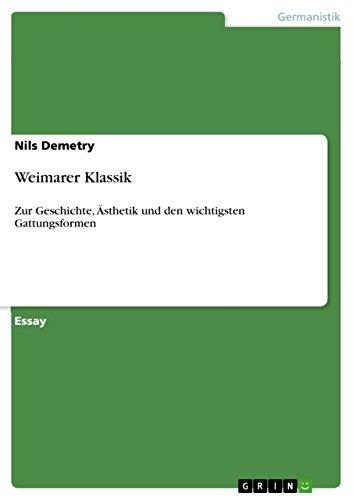 Weimarer Klassik: Zur Geschichte, Ästhetik und den wichtigsten Gattungsformen