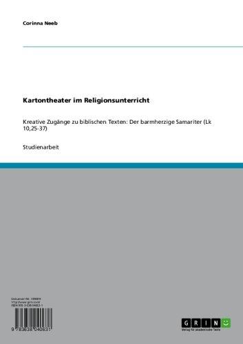 Kartontheater im Religionsunterricht: Kreative Zugänge zu biblischen Texten: Der barmherzige Samariter (Lk 10,25-37) (German Edition)