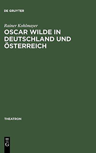 Oscar Wilde in Deutschland und Österreich: Untersuchungen zur Rezeption der Komödien und zur Theorie der Bühnenübersetzung (Theatron, Band 20)