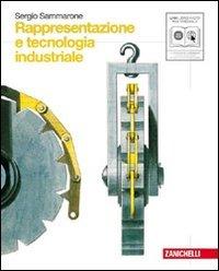 Rappresentazione e tecnologia industriale. Con espansione online. Per le Scuole superiori. Con DVD-ROM
