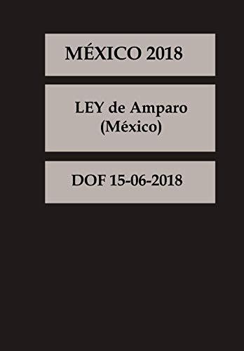 LEY de Amparo México (Spanish Edition): DOF 15-06-2018