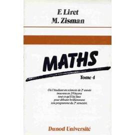 Maths Tome 4 : [2e année, 2e semestre] par Michel Zisman, F Liret