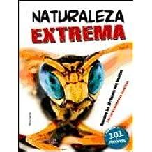 Naturaleza Extrema: Descubre los 101 Hechos más Insólitos (101 Récords)