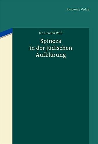 Spinoza in der jüdischen Aufklärung: Baruch Spinoza als diskursive Grenzfigur des Jüdischen und Nichtjüdischen in den Texten der Haskala von Moses ... Rubin und in frühen zionistischen Zeugnissen