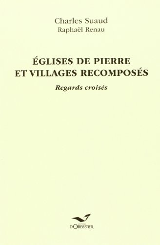 EGLISES DE PIERRE ET VILLAGES RECOMPOSES par Collectif