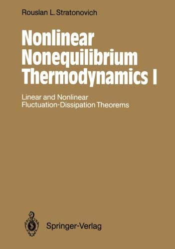 Nonlinear Nonequilibrium Thermodynamics I: Linear and Nonlinear Fluctuation-Dissipation Theorems (Springer Series in Synergetics) (Springer Series in Synergetics (57), Band 57)