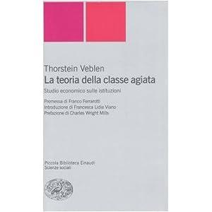 La teoria della classe agiata. Studio economico sulle istituzioni