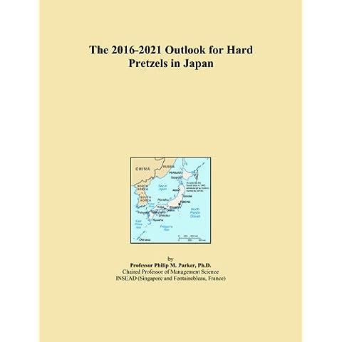 The 2016-2021 Outlook for Hard Pretzels in Japan