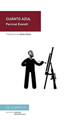 Cuánto azul (¿Qué nos contamos hoy?) eBook: Percival Everett, Javier Calvo: Amazon.es: Tienda Kindle