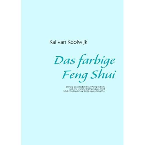 Das farbige Feng Shui by Kai van Koolwijk (2011-07-29)