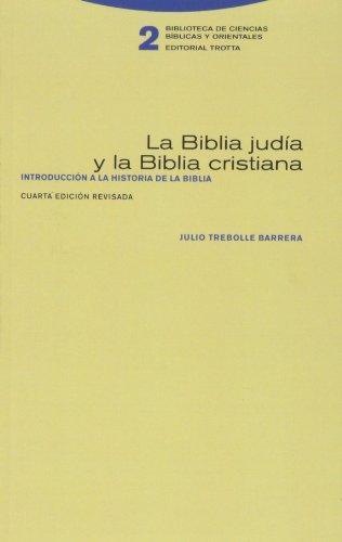 La Biblia judía y la Biblia cristiana: Introducción a la historia de la Biblia (Biblioteca de Ciencias Bíblicas y Orientales) por Julio Trebolle