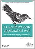 La sicurezza dellle applicazioni Web. Tecniche di testing e prevenzione