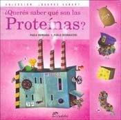 ¿queres saber que son las proteinas? por Paula Bombara