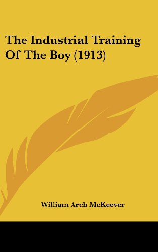 The Industrial Training of the Boy (1913)