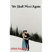 We Shall Meet Again