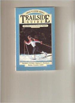 Cross Country Skier's Trailside Guide por WOODS CRAIG