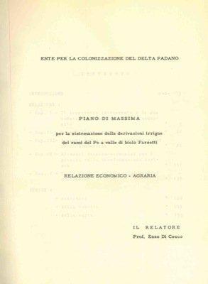 Piano di massima per la sistemazione delle derivazioni irrigue dei rami del Po a valle di Molo Farsetti. Relazione economico - agraria.
