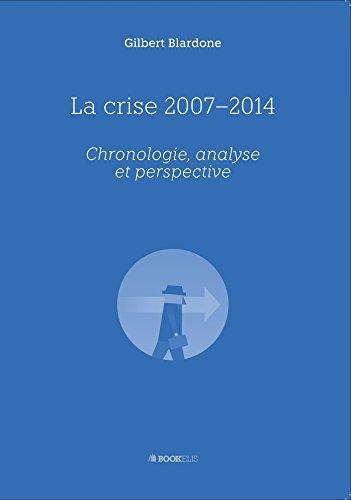 LA CRISE 2007-2014