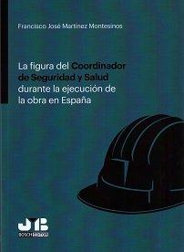 La figura del Coordinador de Seguridad y Salud durante la ejecución de la obra en España
