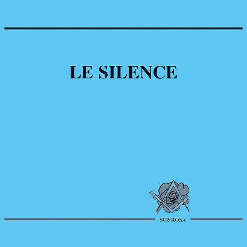 LE SILENCE - Loge Sub Rosa - Franc-Maçonnerie