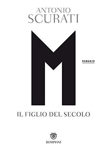M. Il figlio del secolo (Letteraria italiana) por Antonio Scurati