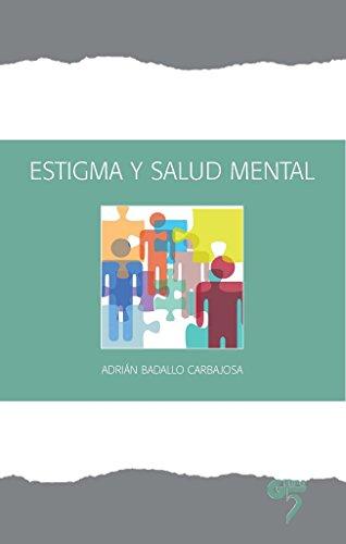 Estigma y salud mental : un modelo de lucha contra el estigma