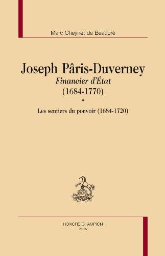 Joseph Pâris-Duverney, financier d'Etat (1684-1770) Les sentiers du pouvoir (1684-1720)