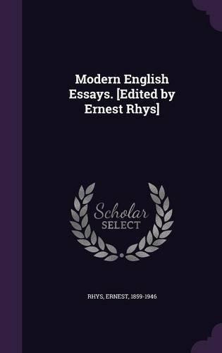 Modern English Essays. [Edited by Ernest Rhys]