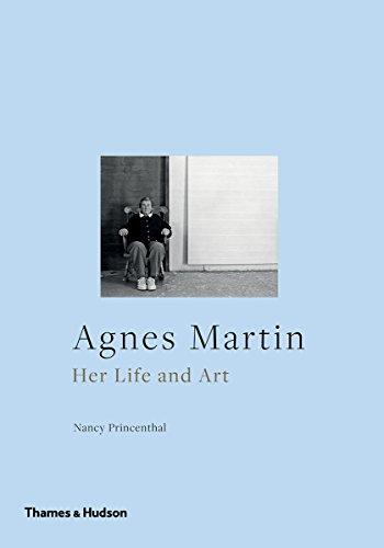 Agnes Martin: Her Life and Art por Nancy Princenthal