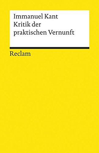 Kritik der praktischen Vernunft (Reclams Universal-Bibliothek)