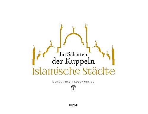 - Kuppel (Islamische Städte: Im Schatten der Kuppeln)