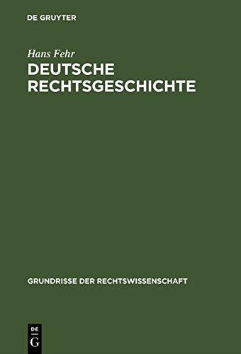 Deutsche Rechtsgeschichte (Grundrisse der Rechtswissenschaft)