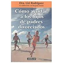 Como Ayudar A los Hijos de Padres Divorciados/How To Help Children With Divorced Parents