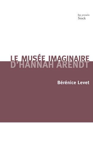 Le musée imaginaire d'Hannah Arendt (Essais - Documents) par Bérénice Levet