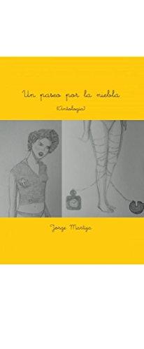 Un paseo por la niebla: Antología por Jorge  Martija Tabernero