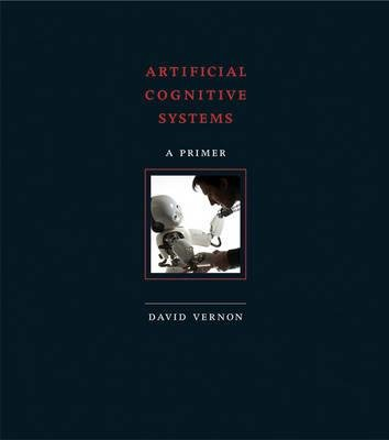 By David Vernon ( Author ) [ Artificial Cognitive Systems: A Primer By Oct-2014 Hardcover
