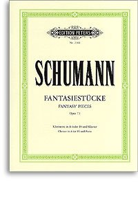Schumann Fantasy Pieces Op 73 for Clarinet in A or Bb and Piano (Edition Peters 2366 Fantasiestucke)