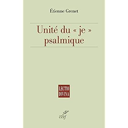 Unité du je psalmique (Lectio divina t. 273)