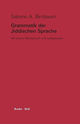 Grammatik der Jiddischen Sprache: Mit einem Wörterbuch und Lesestücken