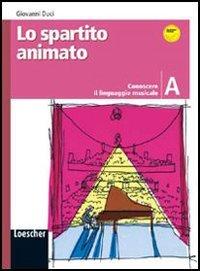 Lo spartito animato. Vol. A. Con espansione online. Per la Scuola media