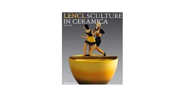 competitive price 89f1b 44a19 Amazon.it: Lenci. Sculture in ceramica 1927-1937. Catalogo ...